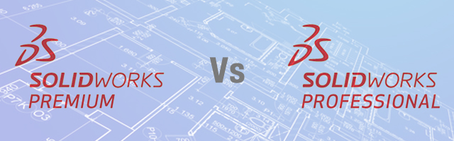 SolidWorks Premium vs. Professional